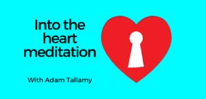 Into the heart meditation with Adam Tallamy thumbnail