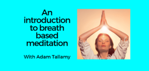 An introduction to breath based meditation