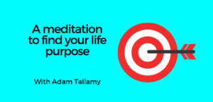 A meditation to find your life purpose