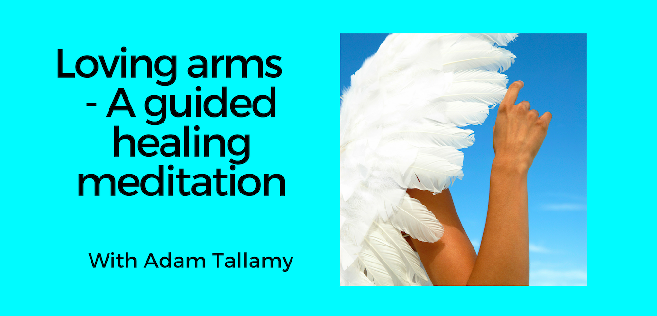 Loving arms - A guided healing meditation