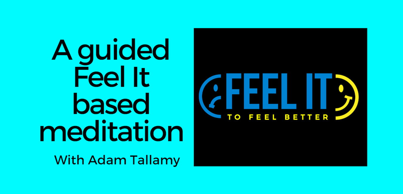 A guided Feel It based meditation